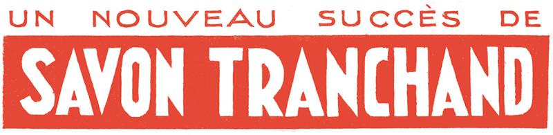 2012 - Un nouveau succès - Savon Tranchand