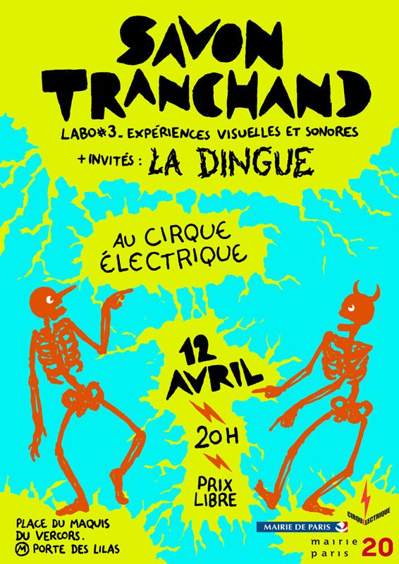 2013 - Cirque Electrique / Paris - Savon Tranchand